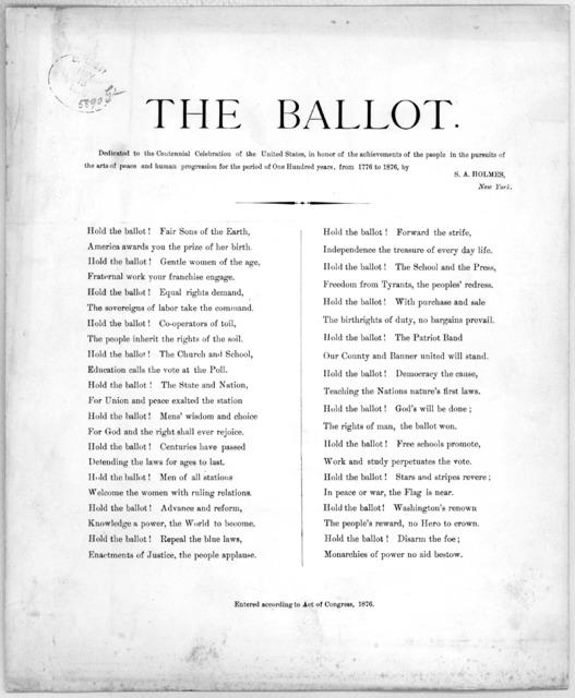 The ballot. dedicated to the Centennial celebration of the United States, in honor of the achievements of the people in the pursuits of the arts of peace and human progression for the period of one hundred years, from 1776 to 1876 by S. A. Holme