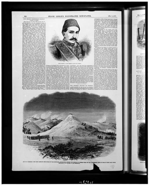Abdul-Hamid II, the present Sultan of Turkey Montana Territory - the Sioux campaign - the Battle of Wolf Mountains, January 8th, between the command of General Mines and the confederate bands of Indians under Crazy Horse / / sketched by an officer of the expedition.