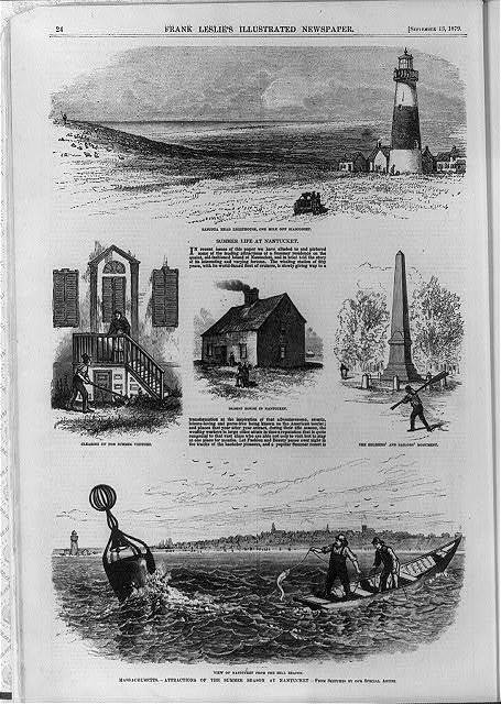 Massachusetts - attractions of the summer season at Nantucket: Sancota Head lighthouse, one mile off Siasoonset; clearing up [cutting grass] for summer visitors; oldest house in Nantucket; the Soldiers' and Sailors' Monument; view of Nantucket from the Bell Beacon
