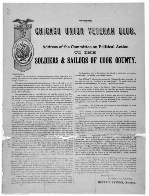 The Chicago Union Veteran club. Address of the committee on political action to the soldiers and sailors of Cook County ... Henry F. Hawkes, Chairman. [1879].