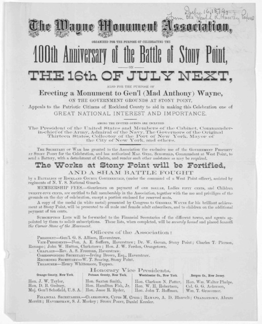 The Wayne monument association, organized for the purpose of celebrating the 100th anniversary of the Battle of Stony Point, on the 16th of July next, also for the purpose of erecting a monument to Gen'l (Mad Anthony) Wayne ... [July 16, 1897].