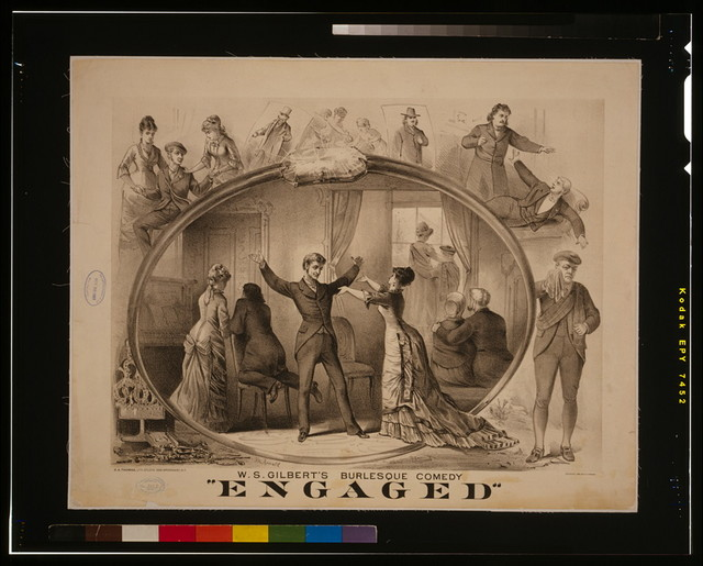 "W.S. Gilbert's burlesque comedy, ""Engaged"""