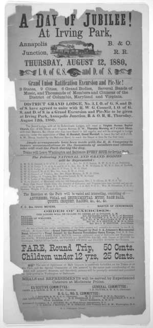 A day of jubilee! at Irving Park, Annapolis Junction B. & O. R. R. Thursday, August 12, 1880 .... Grand union ratification excursion and pic-nic! ... [Washington, D. C.] R. O. Polkinhorn, printer.