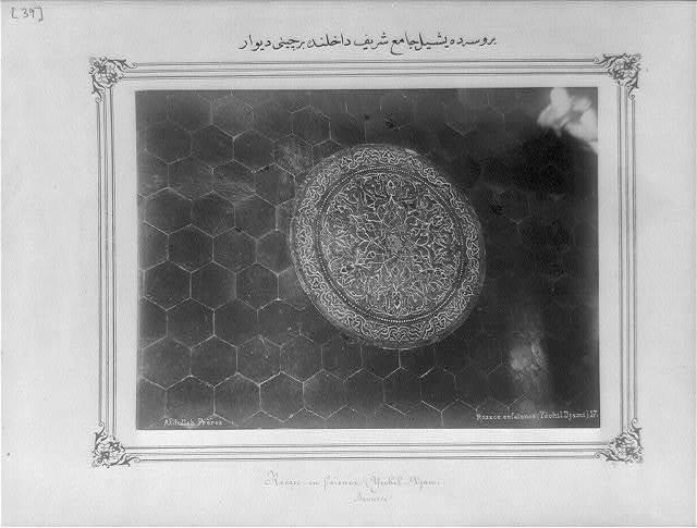 [A tiled wall inside of the Yeşil Cami (Green Mosque) in Bursa] / Abdullah Frères.