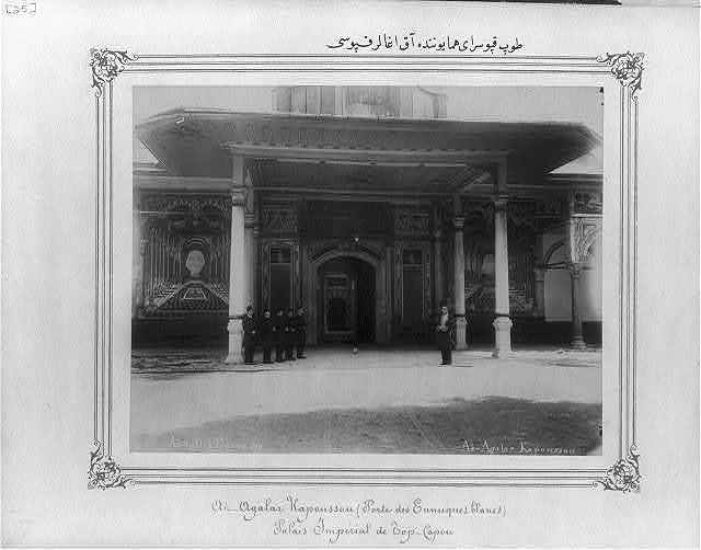 [Akağalar Kapısı (White Eunuch's Gate) in the Imperial Topkapı Sarayı (palace)] / Abdullah Frères.