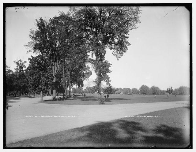 Ball grounds, Belle Isle, Detroit
