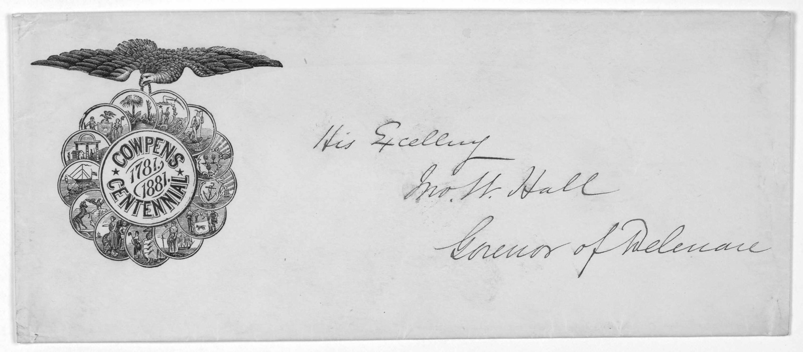[Circular letter seeking assistance for a proposed column to commemorate the centennial of the victory at Cowpens. Addressed to the Governors of certain States, with the name of John W. Hall, Governor of Delaware, supplied in manuscript] Charles