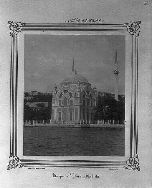 [Exterior view of the Dolmabahçe Camii (mosque)] / Abdullah Frères, Phot., Constantinople.
