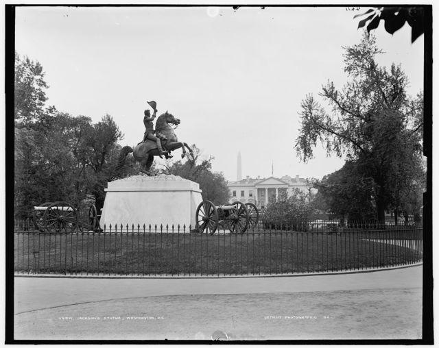 Jackson's statue, [Lafayette Square], Washington, D.C.