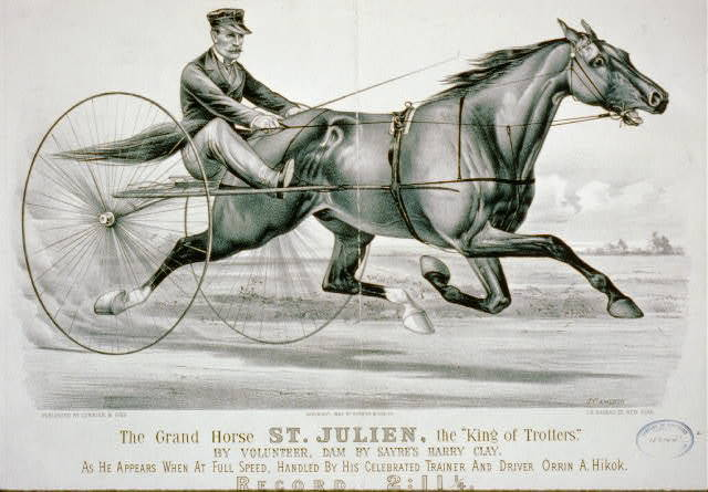 "The grand horse St. Julien, the ""king of trotters"": by Volunteer, dam by Sayre's Harry Clay, as he appears at full speed, handled by his celebrated trainer and driver Orrin A. Hikok"