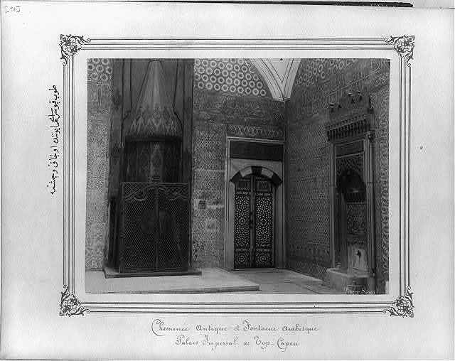 [The hearth and a fountain in the Imperial Topkapı Sarayı (palace)] / Abdullah Frères.
