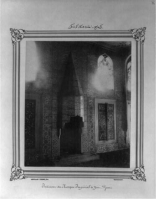[The Imperial Pavilion in the Yeni Cami (mosque)] / Abdullah Frères, Phot., Constantinople.
