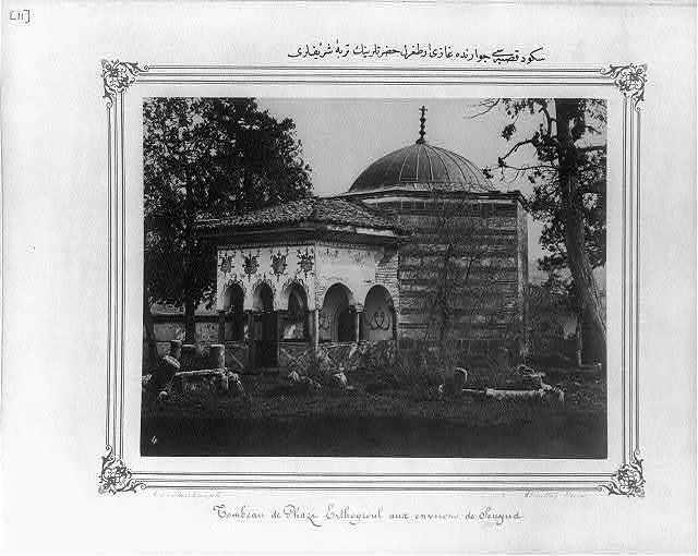 [The mausoleum of Gazi Ertuğrul located in the vicinity of Söğüt] / Constantinople, Abdullah Frères.