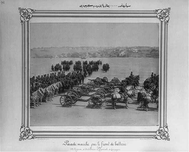 [The parade of the First Mobile Artillery Bodyguard Brigade with the battery of artillery] / Constantinople, Abdullah Frères.