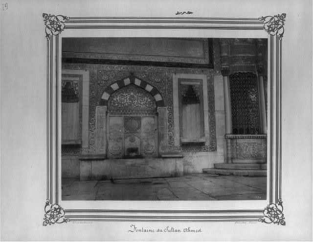 [The public fountain of Sultan Ahmed (III)] / Constantinople, Abdullah Frères.