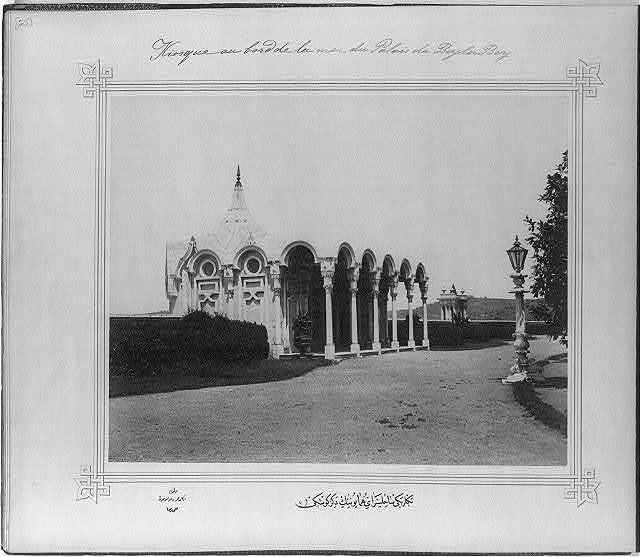 [The sea kiosk of the imperial seashore palace Beylerbeyi] / Lieutenant Colonel of the General Staff, Ali Rıza Bey.