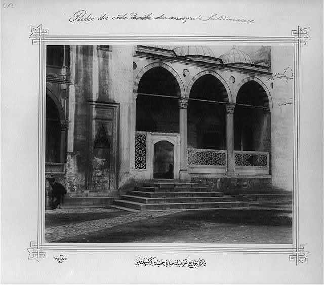 [The small door on the right side of the Süleymaniye Camii (mosque)] / Lieutenant Colonel of the General Staff, Ali Rıza Bey.