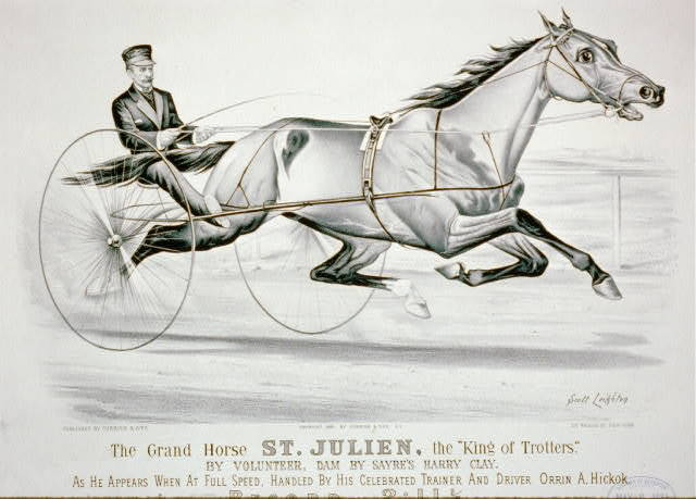 "Grand horse St. Julien, the ""king of trotters"": by Volunteer, dam by Sayre's Harry Clay, as he appears when at full speed, handled by his celebrated trainer and driver Orrin A. Hickok"