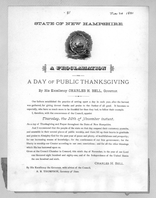 State of New Hampshire. A proclamation for a day of public thanksgiving by His Excellency Charles H. Bell, Governor ... I therefore, with the concurrence of the Council, appoint Thursday, the 24th of November instant as a day of thanksgiving and