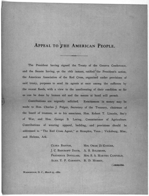 Appeal to the American people. The President having signed the Treaty of the Geneva conference and the Senate having on the 16th instant, ratified the President's action, the American association of the Red Cross, organized under provisions of s