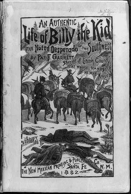 [Cover of Pat F. Garrett, An Authentic Life of Billy the Kid, the Noted Desperado of the Southwest, illustrated with 2 men with horses riding away from dead bodies lying on ground]
