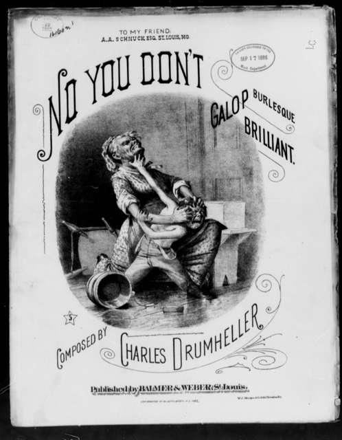 No you don't; Burlesque, galop brilliant