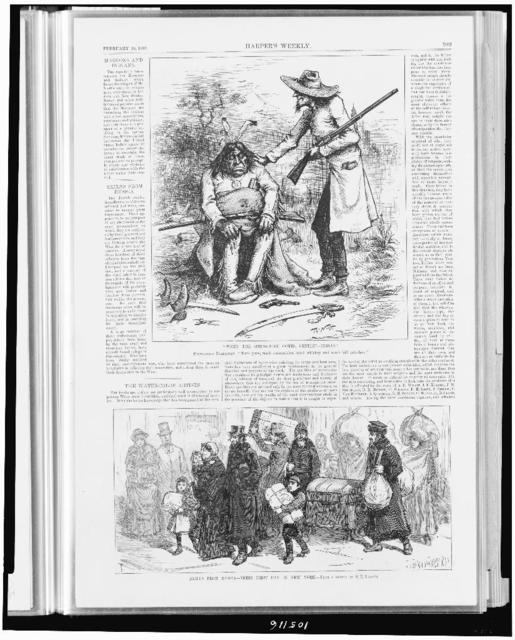 """When the Spring-time comes, gentle""--Indian! Polygamous barbarian: ""Much guns, much ammunition much whiskey, and much kill pale-face.""/ / Th. Nast.  Exiles from Russia--their first day in New York / from a sketch by S.F. Yeager"