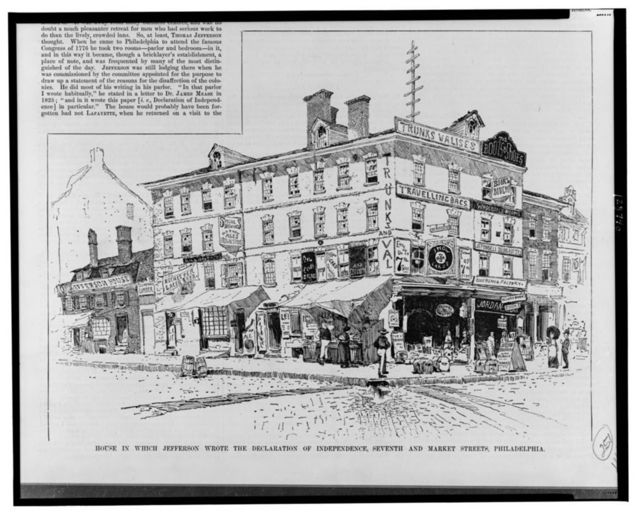 House in which Jefferson wrote the Declaration of Independence, Seventh and Market Streets, Philadelphia