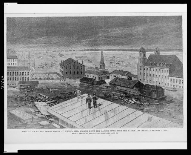 Ohio - View of the recent floods at Toledo, Ohio, looking down the Maumee River from the Dayton and Michigan freight yards / from a sketch by French Brothers.