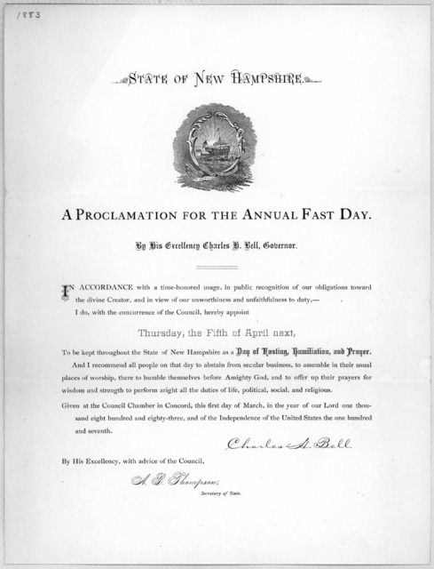 State of New Hampshire. A proclamation for the annual fast day. By His Excellency Charles H. Bell, Governor ... hereby appoint Thursday, the fifth of April next, to be kept throughout the State of New Hanpshire, as a day of fasting, humiliation,