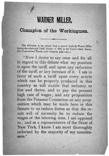 Warner Miller, Champion of the workingmen. The following is an extract from a speech made by Warner Miller during the celebrated gariff debate of 1883 in the United States Senate. [n. p. 1883].