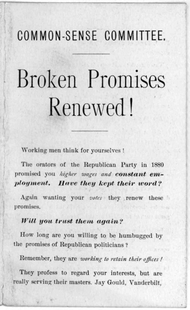 Common-sense committee. Broken promises renewed! Workingmen think for yourselves!... Vote for Cleveland ... [n. p. 1884].