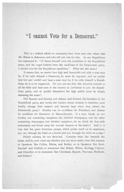 """""""I cannot vote for a Democrat."""" This is a remark which we constantly hear from men who admit that Mr. Blaine is dishonest, and who will not vote for him ... [n. p. 1884]."""