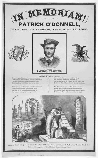 In memoriam! Patrick O'Donnell, executed in London, December 17, 1883 ... Brooklyn, N.Y. Bartrams' printer. 149 William St. c. 1884.