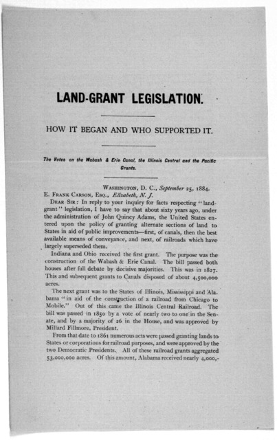 Land-grant legislation. How it began and who supported it. The votes on the Wabash & Erie canal, the Illinois Central and the Pacific grants. Washington, D. C. September 25, 1884.