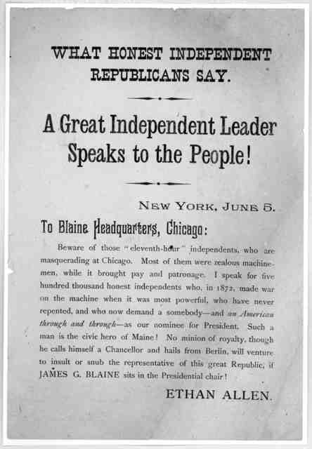 """What honest independent Republicans say. A great independent leader speaks to the people! New York, June 5. To Blaine headquarters, Chicago: Beware of those """"eleventh hour"""" independents, who are masquerading at Chicago ... I speak for five hundr"""