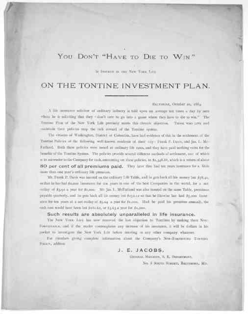 """""""You don't have to die to win"""" if insured in the New York life on the Tontine investment plan. Baltimore. October 20, 1884."""