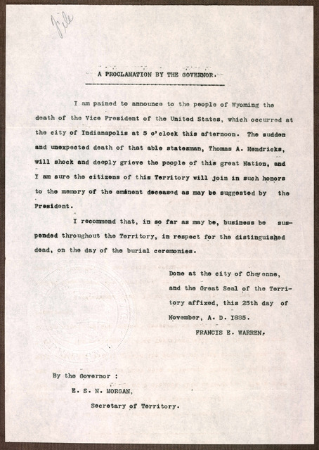 A proclamation by the Governor. I am pained to announce to the people of Wyoming the death of the Vice President of the United States, which occured at the city of Indianapolis at 5 o'clock this afternoon. The sudden and unexpected death of that