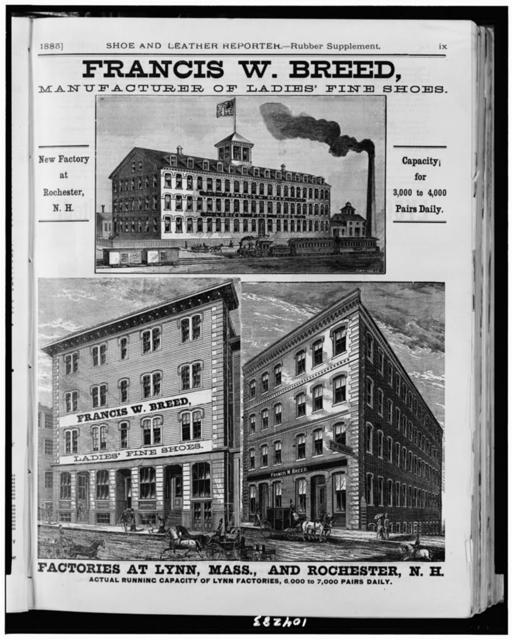Francis W. Breed, manufacturers of ladies' fine shoes. Factories at Lynn, Mass., and Rochester, N.H., actual running capacity of Lynn Factories 6,000 to 7,000 pairs daily / C.W. Clark, s.c. ; J.R. Howe, del ; J. Howe, sc.