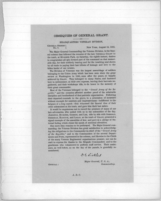 Obsequies of General Grant. Headquarters veterans division. General orders No. 7. The Major General commanding the veterans division, in the funeral column that followed the remains of the late General Grant to the tomb, at Riverside Park ... de