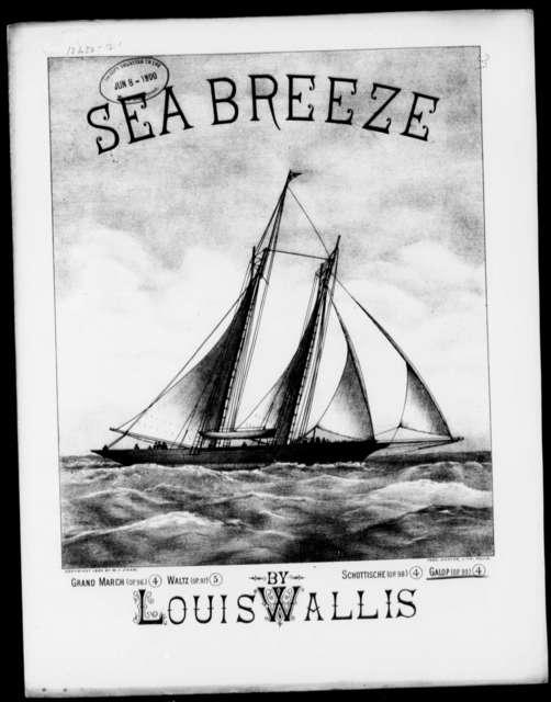 Sea breeze; Grand galop
