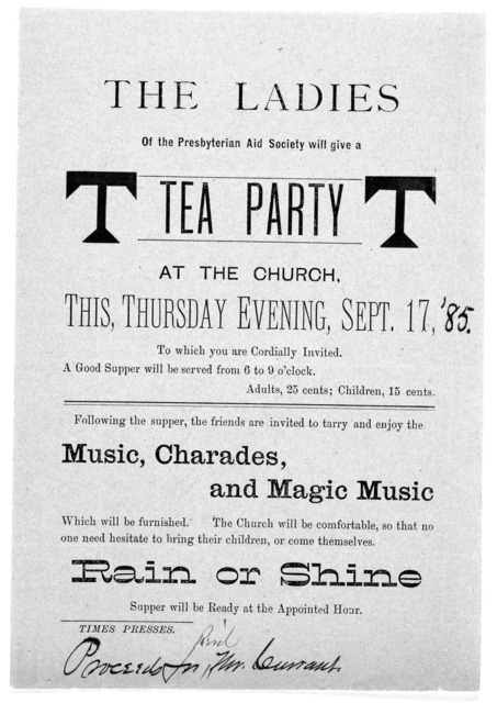 The ladies of the Presbyterian Aid Society will give a tea party at the church this Thursday evening, Sept. 17, '85 ... [Woonsocket, S. D.] Times Presses [1885].