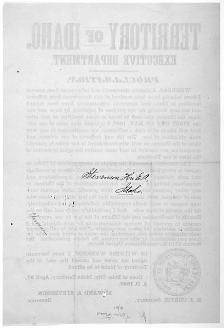 Territory of Idaho. Executive department. Proclamation [forbidding forcible expulsion of the Chinese after the first day of May 1886] Done at Boise City, Idaho Territory, April 27, A. D. 1886. Edward A. Stevenson, Governor. [Boise City, 1886].