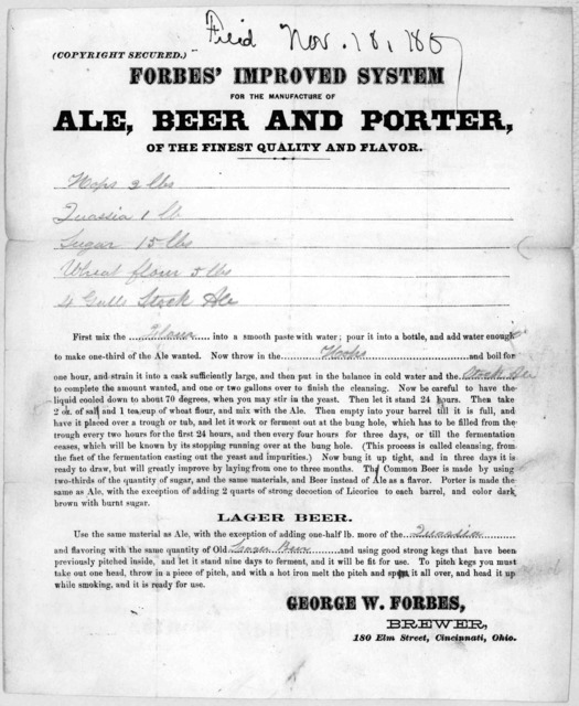Forbes' improved system for the manufacture of ale, beer and porter of the finest quality and flavor ... George W. Forbes, brewer, 180 Elm Street, Cincinnati, Ohio [c. 1887].