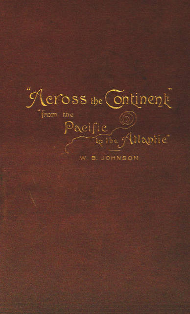 From the Pacific to the Atlantic, being an account of a journey overland from Eureka, Humboldt Co., California, to Webster, Worcester Co., Mass., with a horse, carriage, cow and dog,