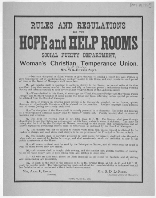 Rules and regulations for the Hope and help rooms social purity department, Woman's Christian temperance union ... [Washington, D. C.] Darby, pr. 1309 Pa. Ave. [1887].