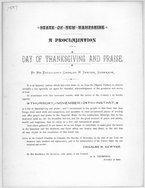 State of New Hampshire. A proclamation for a day of thanksgiving and praise. By His Excellency Charles H. Sawyer. Governor ... I do hereby appoint Thursday, November 24th instant as a day of thanksgiving and praise ... Given at the Council Chamb
