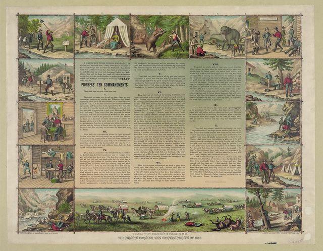 The miners pioneer ten commandments of 1849--Scenes when crossing the plains in 1849 / Kurz & Allison's Art Studio, Chicago, U.S.A.