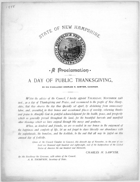 State of New Hampshire. A proclamation. for a day of public thanksgiving. By His Excellency Charles H. Sawyer, Governor ... Given at the Council Chamber in Concord, this eleventh day of November, in the year of our Lord one thousand eight hundre