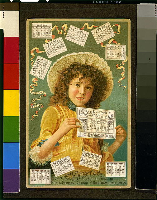 [Advertisement for Hoyt's German Cologne and Rubifoam for the Teeth, both manufactured by E.W. Hoyt & Co., Lowell, Mass., illustrated with girl and Ladies Calendar for 1889]